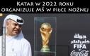 Katar w 2022 roku organizuje MŚ w piłce nożnej