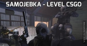 Samojebka - level CSGO