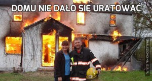 Domu nie dało się uratować
