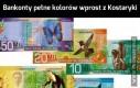 Banknoty pełne kolorów wprost z Kostaryki