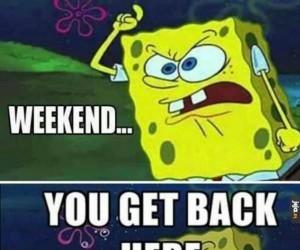 Weekendzie, masz tu wrócić!