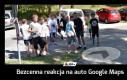 Bezcenna reakcja na auto Google Maps