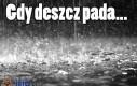 Gdy pada deszcz...