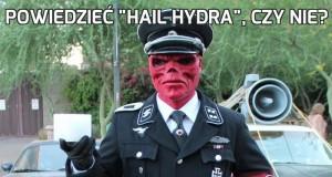 """Powiedzieć """"Hail Hydra"""", czy nie?"""
