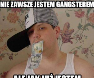 Gangster...