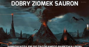 Dobry ziomek Sauron