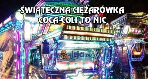 Świąteczna ciężarówka Coca-Coli to nic