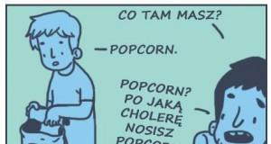 Nigdy nie wiesz, kiedy przyda się popcorn