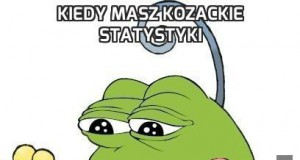 Kiedy masz kozackie statystyki