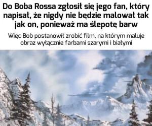 Bob Ross to był gość