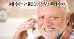 Kiedy z kimś smsujesz