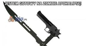 Jestem gotowy na zombie apokalipsę!