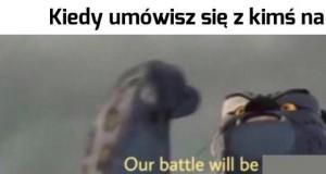 Nasza walka będzie!