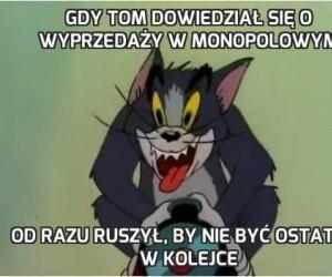 Gdy Tom dowiedział się o wyprzedaży w monopolowym