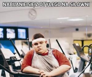 Nabijanie się z otyłego na siłowni