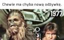 Chewie coś wyprzystojniał