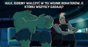 Hulk, idziemy walczyć w tej Wojnie Bohaterów, o której wszyscy gadają?