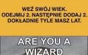 Jesteś czarodziejem?