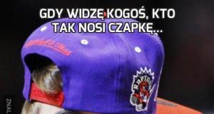 Gdy widzę kogoś, kto tak nosi czapkę...
