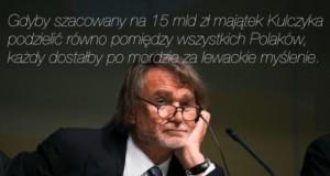 Gdyby majątek Kulczyka...