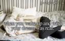 Gdy budzisz się i masz nadzieję, że Twój sen się ziści