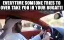 Kiedy ktoś próbuje wyprzedzić Twoje Bugatti