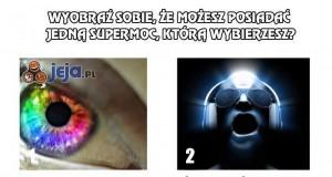 Którą supermoc wybierasz?