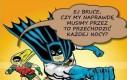 Nie dyskutuj z Batmanem!