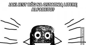 Jaki jest bóg na ostatnią literę alfabetu?