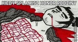 Kiedy splamisz honor rodziny