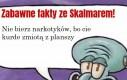 Serio, posłuchaj Skalmara