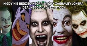 Nigdy nie będzie aktora, który zagrałby Jokera idealnego dla wszystkich