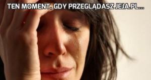 Ten moment, gdy przeglądasz Jeja.pl...
