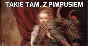 Takie tam, z Pimpusiem