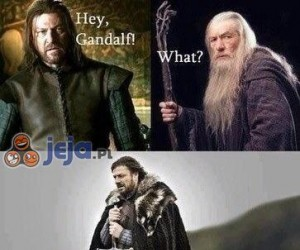 Gandalf, uważaj...
