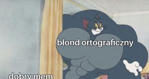 Zniszczy nawet największą memiczną perełkę
