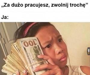 No ale pieniążki...