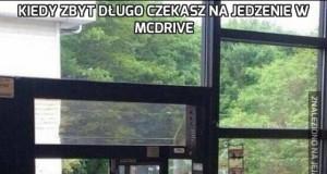 Kiedy zbyt długo czekasz na jedzenie w McDrive