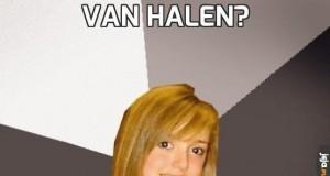 Van Halen?