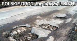 Polskie drogi są tak zajebiste