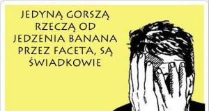 Facet powinien jeść banana w samotności