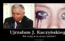 Ujrzałam J. Kaczyńskiego