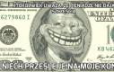 Ktokolwiek uważa, że pieniądze nie dają szczęścia