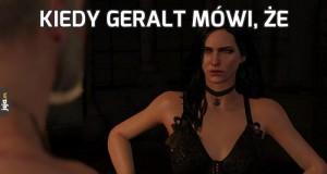 Kiedy Geralt mówi, że