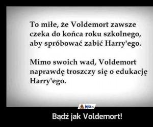 Bądź jak Voldemort!