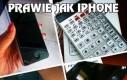 Prawie jak iPhone