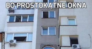 Bo prostokątne okna