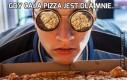 Gdy cała pizza jest dla mnie....