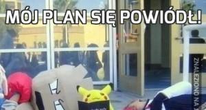 Mój plan się powiódł!