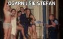 Ogarnij się Stefan
